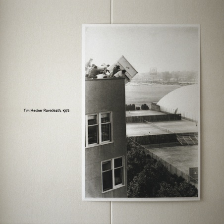 tim_hecker_ravedeath_1972