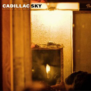 CADILLAC SKY - Letters In The Deep (Dualtone 2010.)