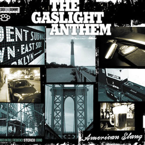 THE GASLIGHT ANTHEM - American Slang (Side One Dummy 2010.)