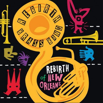 REBIRTH BRASS BAND - Rebirth Of New Orleans (Basin Street 2011.)